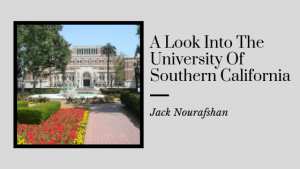 A Look Into The University Of Southern California, Jack Nourafshan