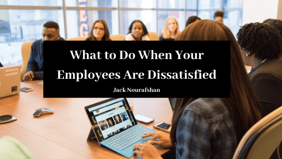 What to Do When Your Employees Are Dissatisfied