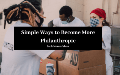 Simple Ways To Become More Philanthropic Jack Nourafshan