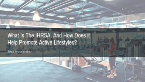 JN What Is The Ihrsa, And How Does It Help Promote Active Lifestyles